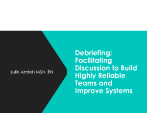 Arafeh – Debriefing_ Facilitating Discussion to Build Highly Reliable Teams and Improve Systems